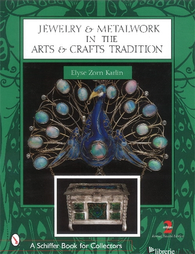 Jewelry & Metalwork in the Arts & Crafts Tradition -
