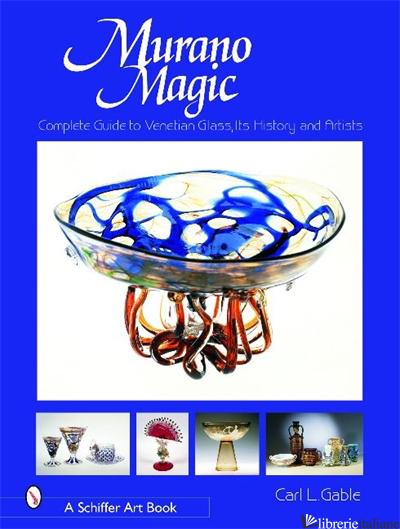 non disp --- MURANO MAGIC - CARL I. GABLE