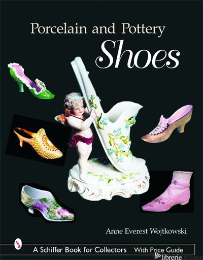 PORCELAIN AND POTTERY SHOES - ANNE EVEREL