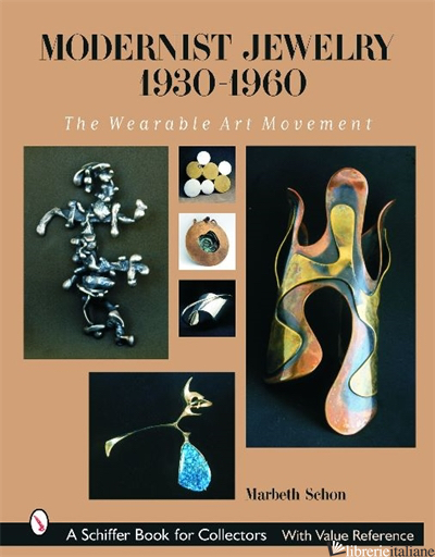 MODERNIST JEWELRY 1930-1960 - MARBETH SCHON
