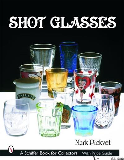 Shot Glasses - MARK PICKVET