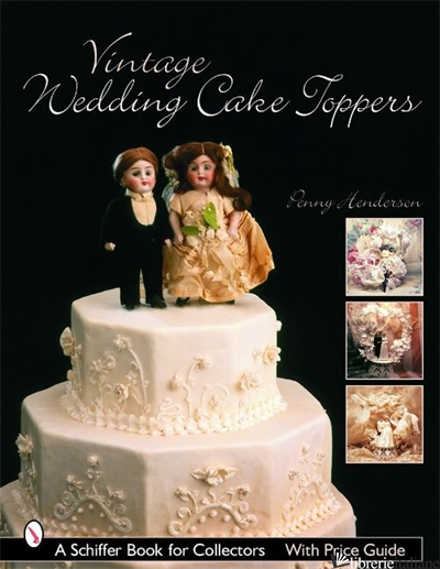 Vintage Wedding Cake Toppers - PENNY HENDERSON