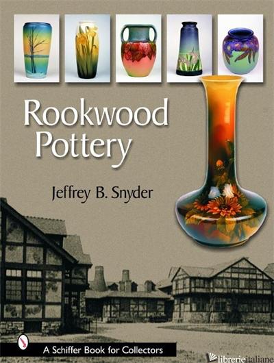 ROOKWOOD POTTERY - JEFFREY B. SNYDER
