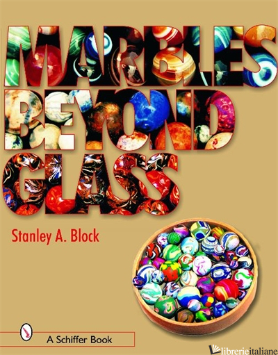 MARBLES BEYOND GLASS -