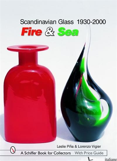 Scandinavian Glass 1930-2000: Fire & Sea - LESLIE PINA