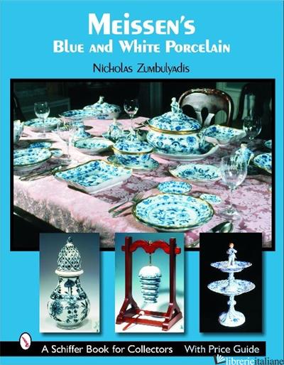 MEISSEN'S BLUE AND WHITE PORCELAIN - NICHOLAS ZUMBULYADIS
