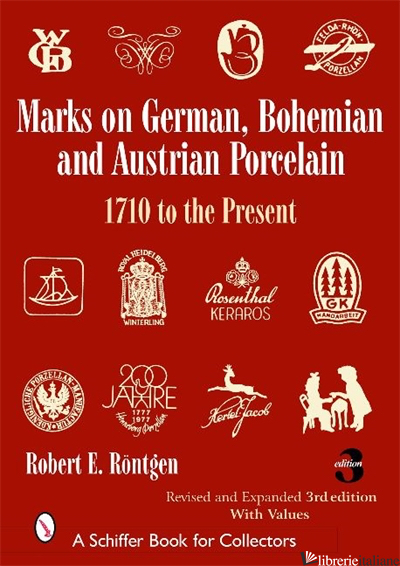 MARKS OF GERMAN, BOHEMIAN... PORCELAIN - RONTGEN