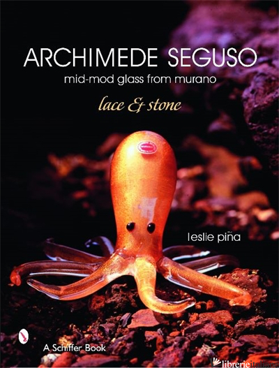 Archimede Seguso: mid-mod glass from murano - Leslie Pina