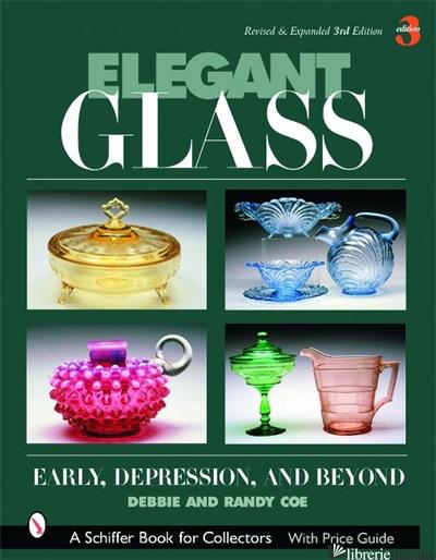 ELEGANT GLASS, EARLY DEPRESSION & BEYOND -