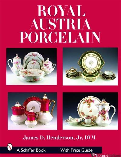 ROYAL AUSTRIA PORCELAIN - JAMES D. HENDERSON
