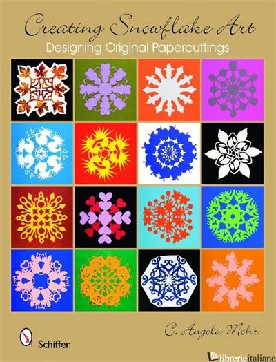 Creating Snowflake Art - C. ANGELA MOHR