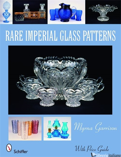 Rare Imperial Glass Patterns - MYRNA GARRISON