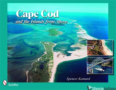 Cape Cod and the Islands from Above - Spencer Kennard