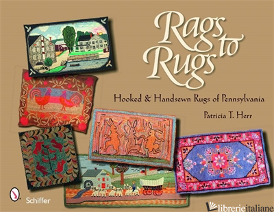 Rags to Rugs - PATRICIA T. HERR
