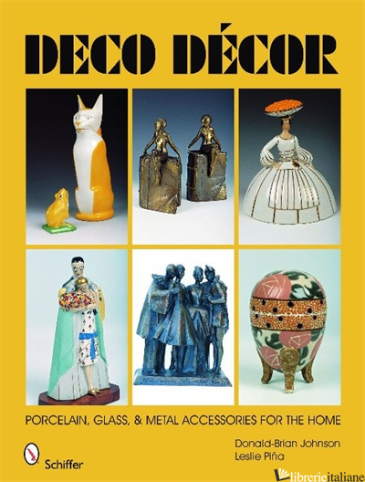 Deco Decor - DONALD-BRIAN JOHNSON; LESLIE PINA