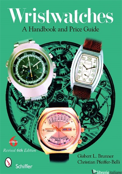 Wristwatches - GISBERT L. BRUNNER; CHRISTIAN PFEIFFER-BELLI