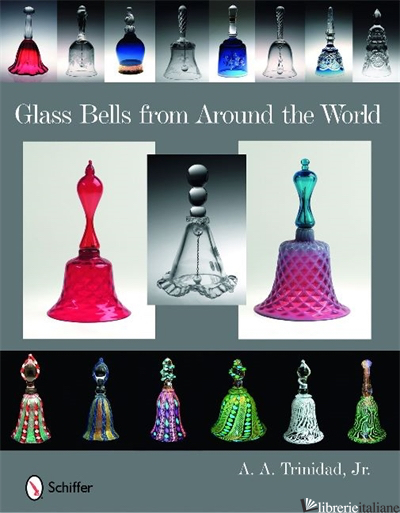 Glass Bells from Around The World - A.A. TRINIDAD