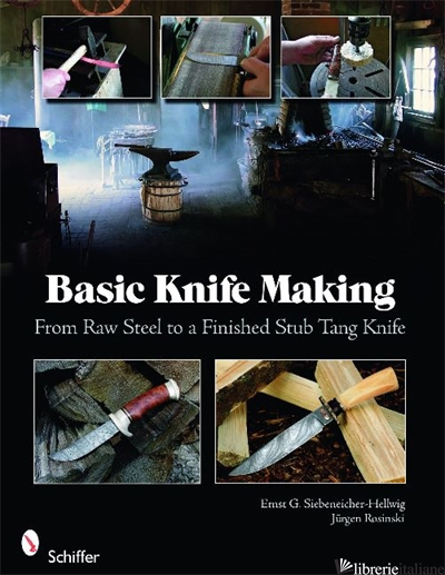 Basic Knife Making - Ernst G. Fronteddu, Jurgen Rosinski