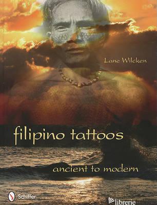 Filipino Tattoos - LANE WILCKEN