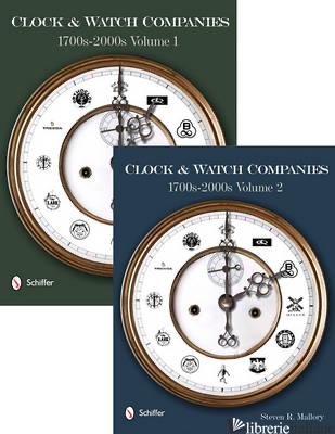 Clock & Watch Companies 1700s-2000s - STEVEN R. MALLORY