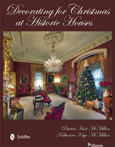 Decorating for Christmas at Historic Houses - Patricia Hart McMillan
