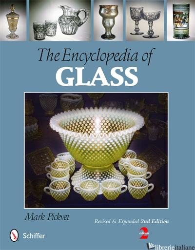 ENCYCLOPEDIA OF GLASS, THE - PICKVET
