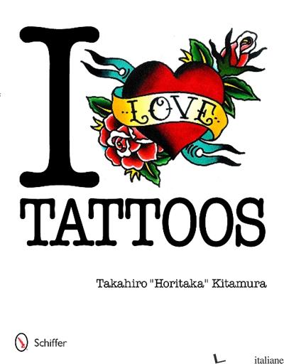 I Love Tattoos - Takahiro Horitaka Kitamura