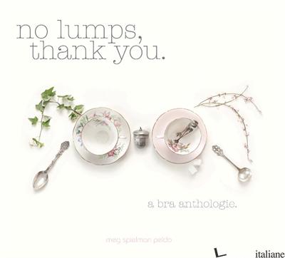 NO LUMPS, THANK YOU. - SPIELMAN PELDO, MEG