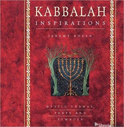 Kabbalah Inspirations: Mystic Themes, Texts and Symbols  -