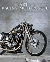 ART OF THE RACING MOTORCYCLE - PHILLIP TOOTH, JEAN-PIERRE PRADERES