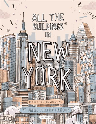 ALL THE BUILDINGS IN NEW YORK - JAMES GULLIVER HANCOCK