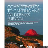 COMPLETE GUIDE TO CAMPING AND WILDERNESS SURVIVAL - VIN T. SPARANO