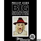 BIG SHOTS - LEEDS, PHILLIP