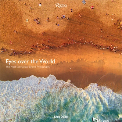 Eyes over the World - Dirk Dallas; Forewords by Chris Burkard and Benjamin Grant