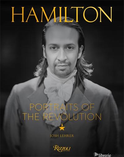 Hamilton: Portraits of the Revolution - Josh Lehrer