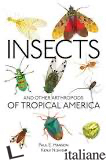 INSECTS OTHER ARTHROPODS OF TROPICAL AMERICA -
