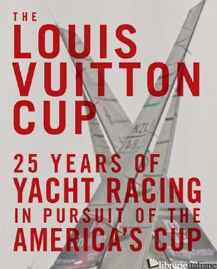 LOUIS VUITTON CUP 25 YEARS - FRANCOIS CHEVALIER
