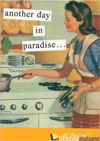 ANOTHER DAY IN PARADISE...30 POSTCARDS - CHRONICLE BOOKS