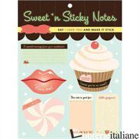 SWEETT' N STICKY NOTES - CHRONICLE BOOKS LLC; CHRONICLE BOOKS