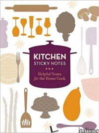 KITCHEN STICKY NOTES - CHRONICLE BOOKS LLC; NICKI BRANDT
