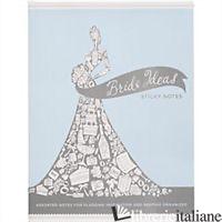 BRIDE IDEAS STICKY NOTES - CHRONICLE BOOKS STAFF LLC