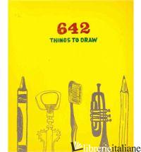 642 Things to Draw - CHRONICLE BOOKS LLC