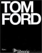 TOM FORD - BRIDGET FOLEY; TOM FORD