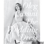 OLEG CASSINI THE WEDDING DRESS - OLEG CASSINI