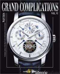 GRAND COMPLICATIONS VOLUME VI - TOURBILLON INTERNATIONAL