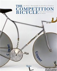 COMPETITION BICYCLE THE CRAFTSMANSHIP OF SPEED, THE - HEINE JAN