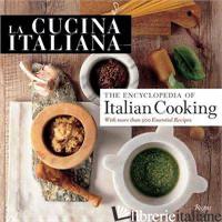 LA CUCINA ITALIANA, THE ENCYCLOPEDIA OF ITALIAN COOKING - EDITORS OF LA CUCINA ITALIANA
