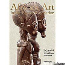 AFRICAN ART IN THE BARNES FOUNDATION - CLARKE, CHRISTA