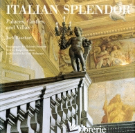 Italian Splendor: Palaces, Castles, and Villas - JACK BASEHART WITH PHOTOGRAPHY BY ROBERTO SCHEZEN, TEXT BY RALPH TOLEDANO, AND A