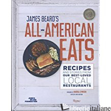 JAMES BEARD'S CLASSIC ALL-AMERICAN EATS - COMPILED BY THE JAMES BEARD FOUNDATION, WITH FOREWORD BY ANDREW ZIMMERN